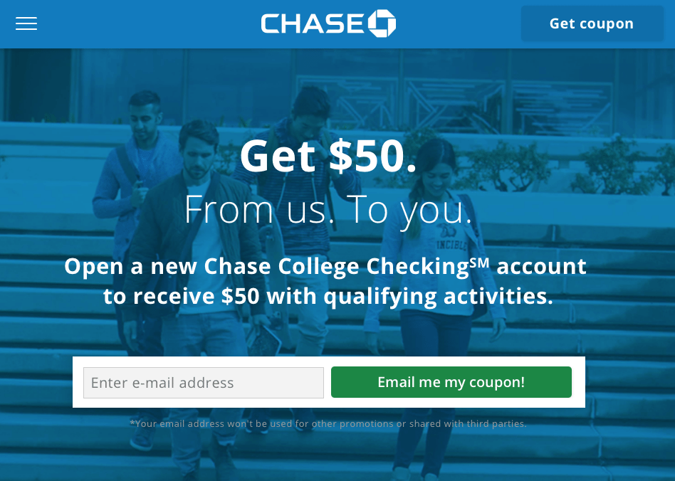 Heads up, college students! If you're looking for a student checking account with low fees and online and plenty of ATMs and branches to access to start off your college year, Chase Bank, available all across the nation, is currently offering a cash bonus when you open a new Chase College.