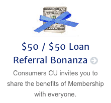 Consumers Credit Union Loan Referral Bonanza