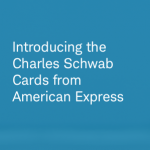 Charles Schwab Cards from American Express – $100-$200 New Account and Annual Bonuses