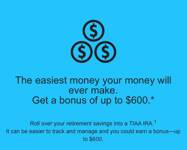TIAA-CREF IRA up to $600 Bonus to Move Retirement Savings