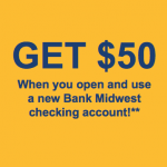Bank Midwest $50 Checking Bonus and $50 Referrals – Kansas and Missouri