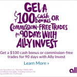 Ally Invest Self-Directed Trading – $100 Cash Bonus or $500 Commission-Free Trades