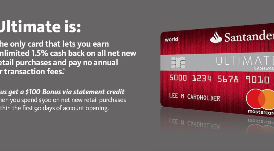 Santander Ultimate Cash Back Credit Card $100 Bonus and 1.5% Cash Back
