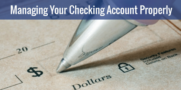Tips To Managing Your Checking Account Properly