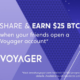 Voyager Crypto Asset Broker $25 Free BTC Credit