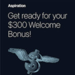 Aspiration Zero Credit Card $300 Welcome Bonus