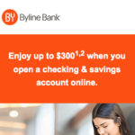 Byline Bank $300 Checking and Savings Account Promotion